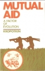 Mutual Aid: A Factor of Evolution and Including: The Struggle for Existence by Thomas H. Huxley