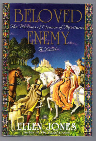 Beloved Enemy: The Passions of Eleanor of Aquitaine