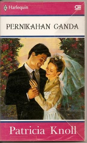 Pernikahan Ganda by Patricia Knoll