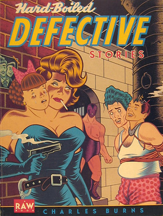 Hard Boiled Defective Stories by Charles Burns