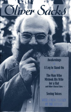 Awakenings / A Leg to Stand On / The Man Who Mistook his Wife for a Hat / Seeing Voices