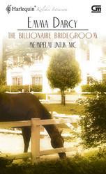 The Billionaire Bridegroom - Mempelai Untuk Nic by Emma Darcy
