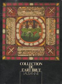 Collection de L'Art Brut by Collection de L'Art Brut