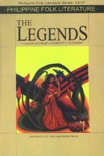 Philippine Folk Literature: The Legends (Philippine Folk Literature Series, Vol. III)