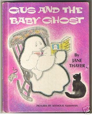 Gus And The Baby Ghost by Jane Thayer