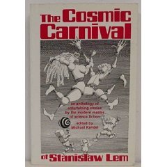 The Cosmic Carnival: An Anthology of Entertaining Stories by the Modern Master of Science Fiction