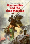 Max and Me and the Time Machine by Gery Greer