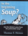 In the beginning... Soup? by Thomas F. Heinze