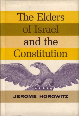 The elders of Israel and the Constitution by Jerome Horowitz