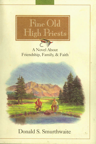 Fine Old High Priests by Donald S. Smurthwaite