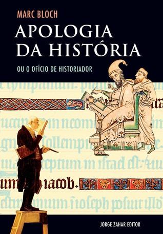 Apologia da História ou O Ofício do Historiador