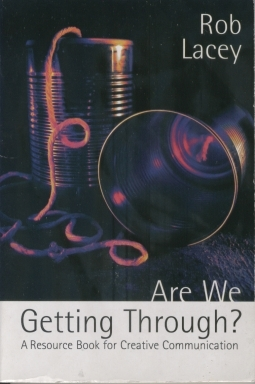 Are We Getting Through?: A Resource Book For Creative Communication
