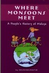 Where Monsoons Meet: A People's History of Malaya