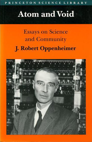 atom and void essays on science and community by j robert oppenheimer