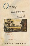 On the Narrow Road: Journey Into a Lost Japan