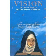 Vision: The Life and Music of Hildegard Von Bingen (Book + CD)