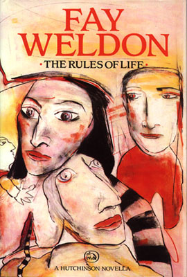 The Rules Of Life by Fay Weldon