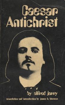 Caesar Antichrist by Alfred Jarry