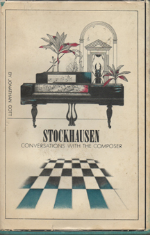 Stockhausen - Conversations with the Composer by Jonathan Cott