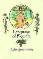 Language of Flowers by Kate Greenaway