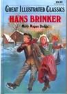 Hans Brinker Silver Skates (Great Illustrated Classics)