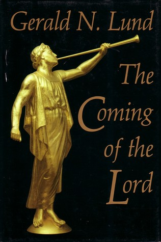 The Coming of the Lord by Gerald N. Lund