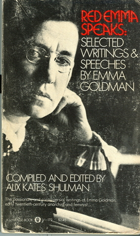 an outline of the principles and methods of anarchy in emma goldmans speech Feminist interpretations of emma goldman edited by penny a weiss, and edited by loretta kensinger this volume is a treasure and a treat everyone who has ever fallen under the spell of emma goldman will love this collection.