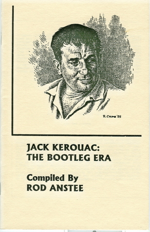 Jack Kerouac - The Bootleg Era: A Bibliography of Pirated Editions
