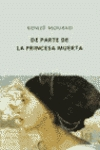 De parte de la princesa muerta by Kenizé Mourad