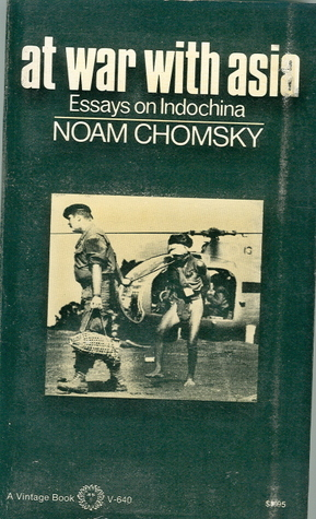 At War With Asia: Essays on Indochina, Chomsky, Noam