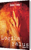Logika Falus by Tommy F. Awuy