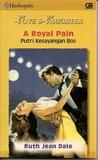 Putri Kesayangan Boss (A Royal Pain)