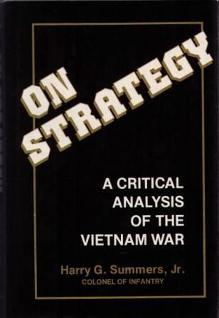 On Strategy A Critical Analysis Of The Vietnam War By Harry G