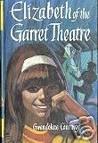 Elizabeth of the Garret Theatre