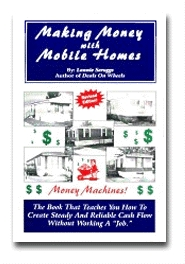 Making Money with Mobile Homes: How to Make Unbelievable Profits and High Yields in the Used Mobile Home Business