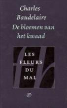 De bloemen van het kwaad by Charles Baudelaire