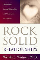 Rock-Solid Relationships: Strengthening Personal Relationships with Wisdom from the Scriptures