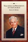 Teachings of Presidents of the Church: David O. McKay