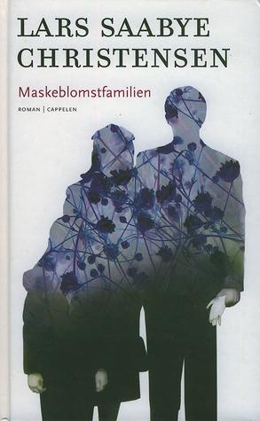 Maskeblomstfamilien by Lars Saabye Christensen