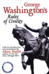 George Washington's Rules of Civility and Decent Behaviour in... by George Washington