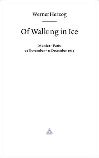 Of Walking in Ice by Werner Herzog