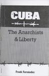 Cuba - The Anarchists & Liberty