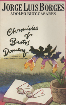 Chronicles of Bustos Domecq by Jorge Luis Borges
