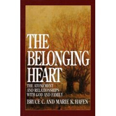 The Belonging Heart: The Atonement and Relationships with God and Family