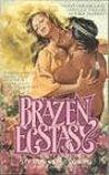 Brazen Ecstasy (Gray Eagle, #4)