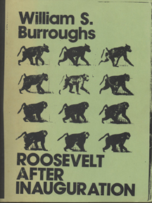 Roosevelt After Inauguration and Other Atrocities by William S. Burroughs