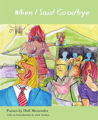 When I Said Goodbye: Poems