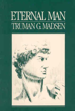 Eternal Man by Truman G. Madsen
