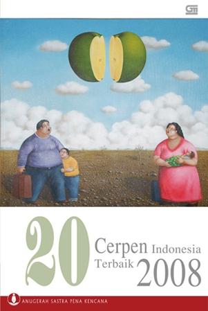 20 Cerpen Indonesia Terbaik 2008: Anugerah Sastra Pena Kencana(Anugerah Sastra Pena Kencana)