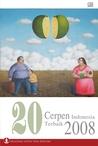 20 Cerpen Indonesia Terbaik 2008: Anugerah Sastra Pena Kencana